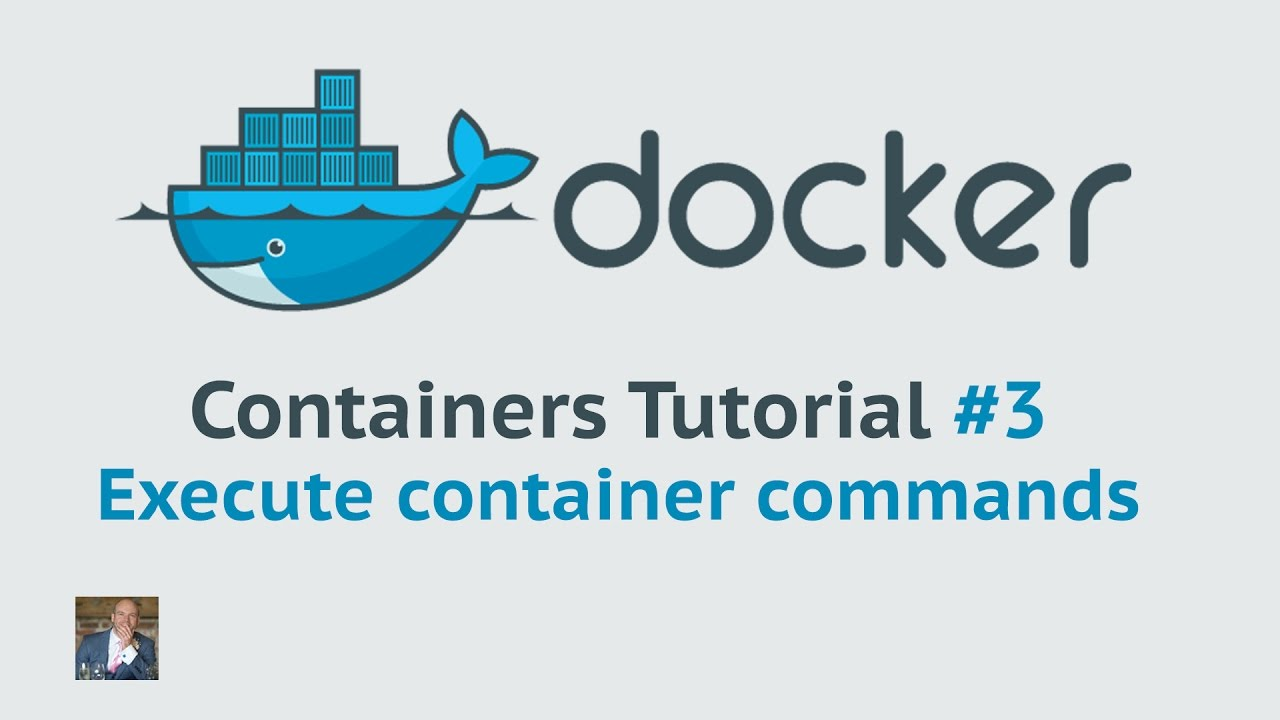 Docker Container Tutorial #3 Executing container commands