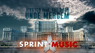 Repeat youtube video JerryCo feat. The dAdA - Unde Mergem