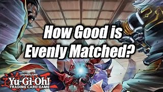Yu-Gi-Oh! How Good is Evenly Matched?