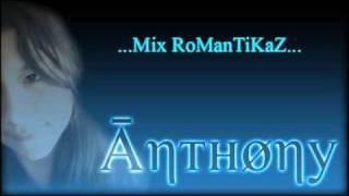 """MeGaMix CanCioNes RoManTiCaS!...""""I Love You!""""...Ānтнøny...♫♪"""