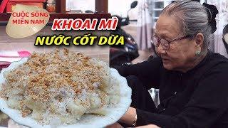 Cách nấu khoai mì nước cốt dừa ( món ngon để đời ) #namviet
