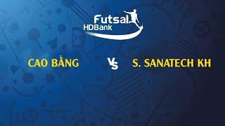 TRỰC TIẾP   Cao Bằng - S.Sanatech KH   VCK futsal HDBank VĐQG 2019