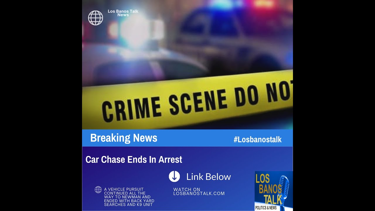 Car Chase Starts in Los Banos, But Finishes in City of Newman
