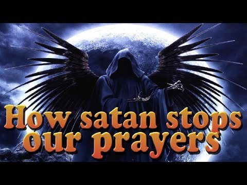 How satan stops our prayers - Combat in the Heavenly Realms