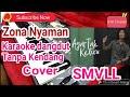 Zona Nyaman versi Dangdut karaoke tanpa kendang Cover SMVLL (fourtwnty)