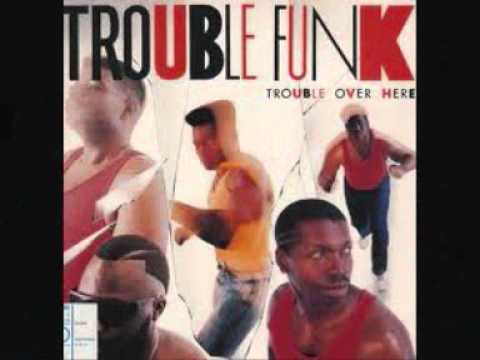 Trouble Funk Drop The Bomb Lets Get Small