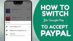 How to switch Google play to accept Paypal