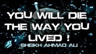 vuclip ᴴᴰ Sheikh Ahmad Ali - You Will Die The Way You Lived || Eye-Opener