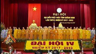 ĐẠI HỘI ĐẠI BIỂU PHẬT GIÁO VIỆT NAM TỈNH QUẢNG NINH LẦN THỨ IV NHIỆM KỲ 2017 - 2022