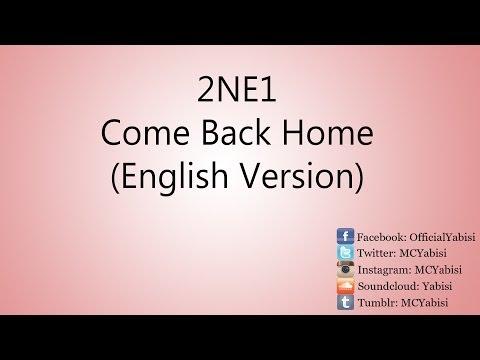 2NE1 - Come Back Home (English Version)