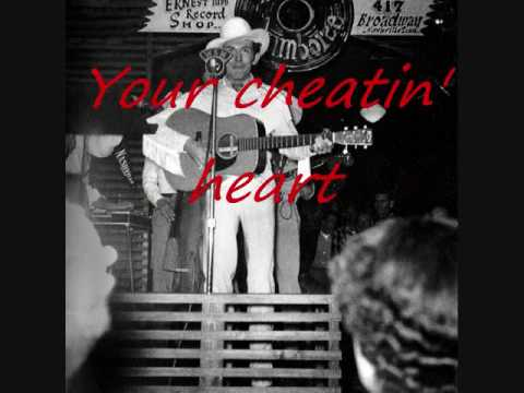 Hank William Sr  Your Cheatin Heart s