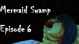 Mermaid Swamp Episode 6--YUKA?!
