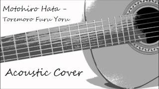 Motohiro Hata - Toremoro Furu Yoru (acoustic cover)