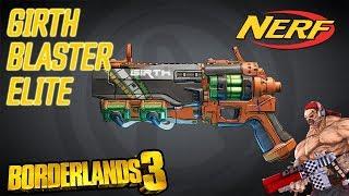 GIRTH BLASTER ELITE (Nerf Gun) - Borderlands 3: Legendary Weapon