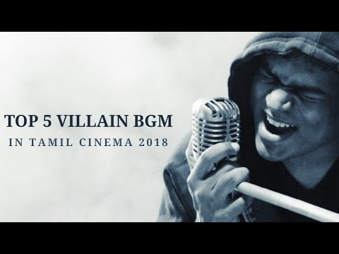 TOP 5 VILLAIN BGM 2018 IN TAMIL CINEMA
