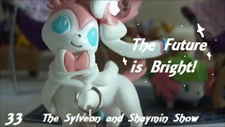 The Sylveon And Shaymin Show [season 2, Episode 13]; The Future Is Bright {33}