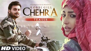Chehra Song Teaser | ROBBI GILL | G. GURI