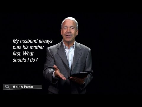My Husband Always Puts His Mother First. What Should I Do? — Ask A Pastor w. Dr. Joel C. Hunter