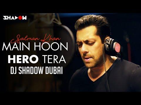 Hero | Main Hoon Hero Tera | DJ Shadow Dubai Remix | Full Video | Salman Khan