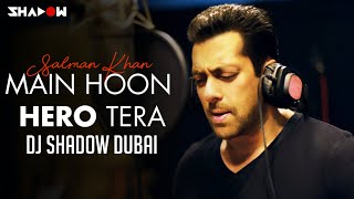 Hero | Main Hoon Hero Tera | DJ Shadow Dubai Remix | Full Video | Salman Khan
