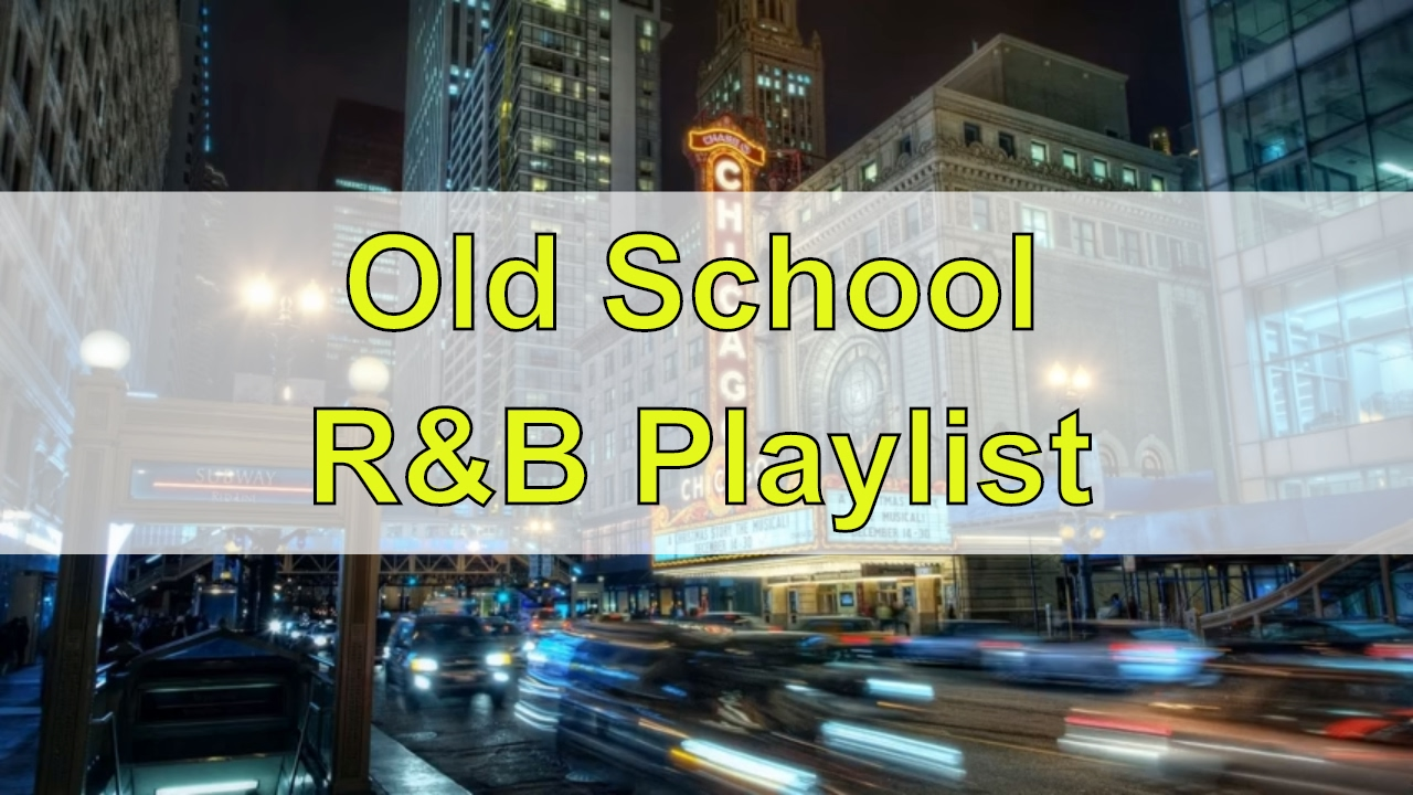 RNB 2017, Old School R&B Playlist: Easy Listening ...