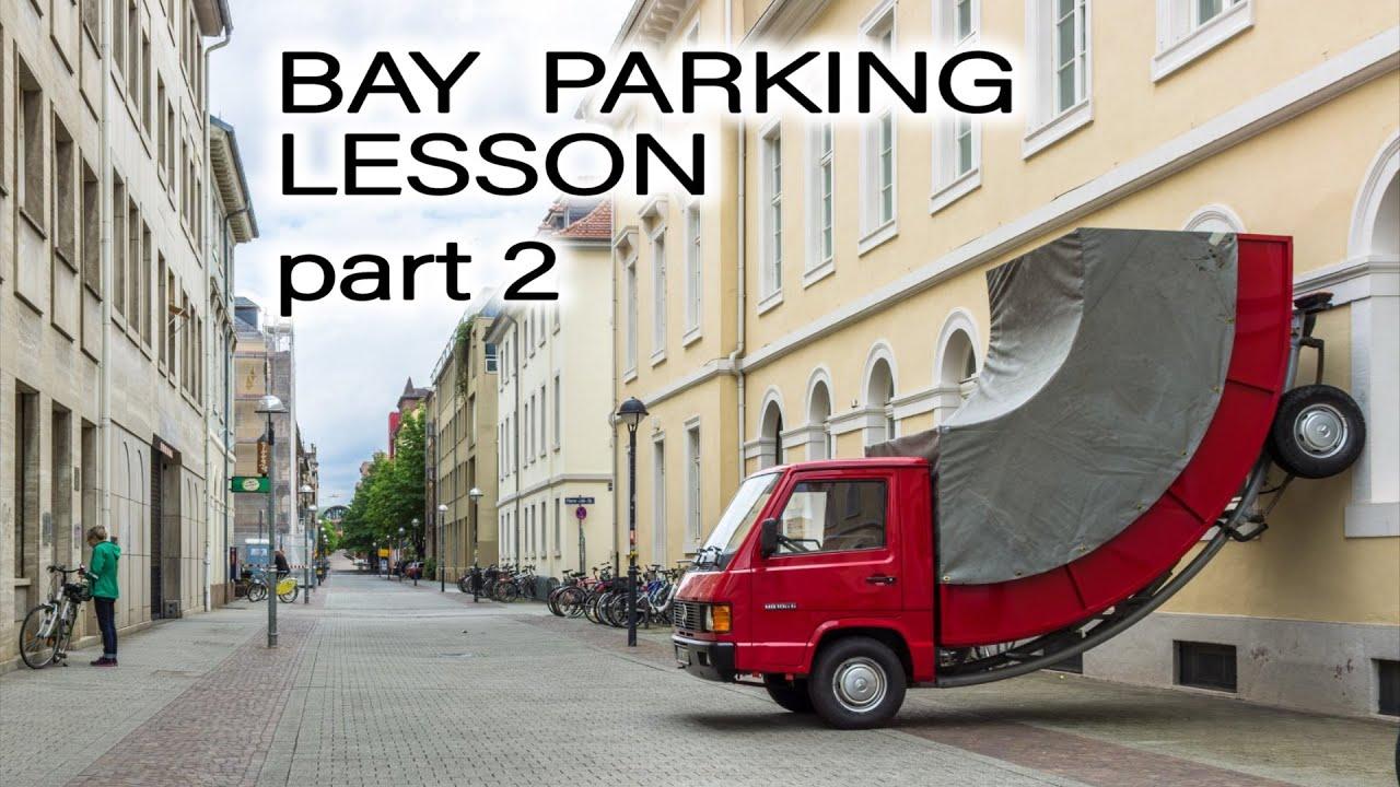 Bay parking lesson. Part 2