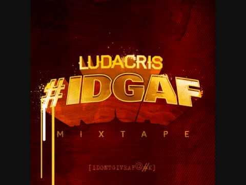 ****(NEW 2013) Ludacris #IDGAF (Full Mixtape) + Intro ****