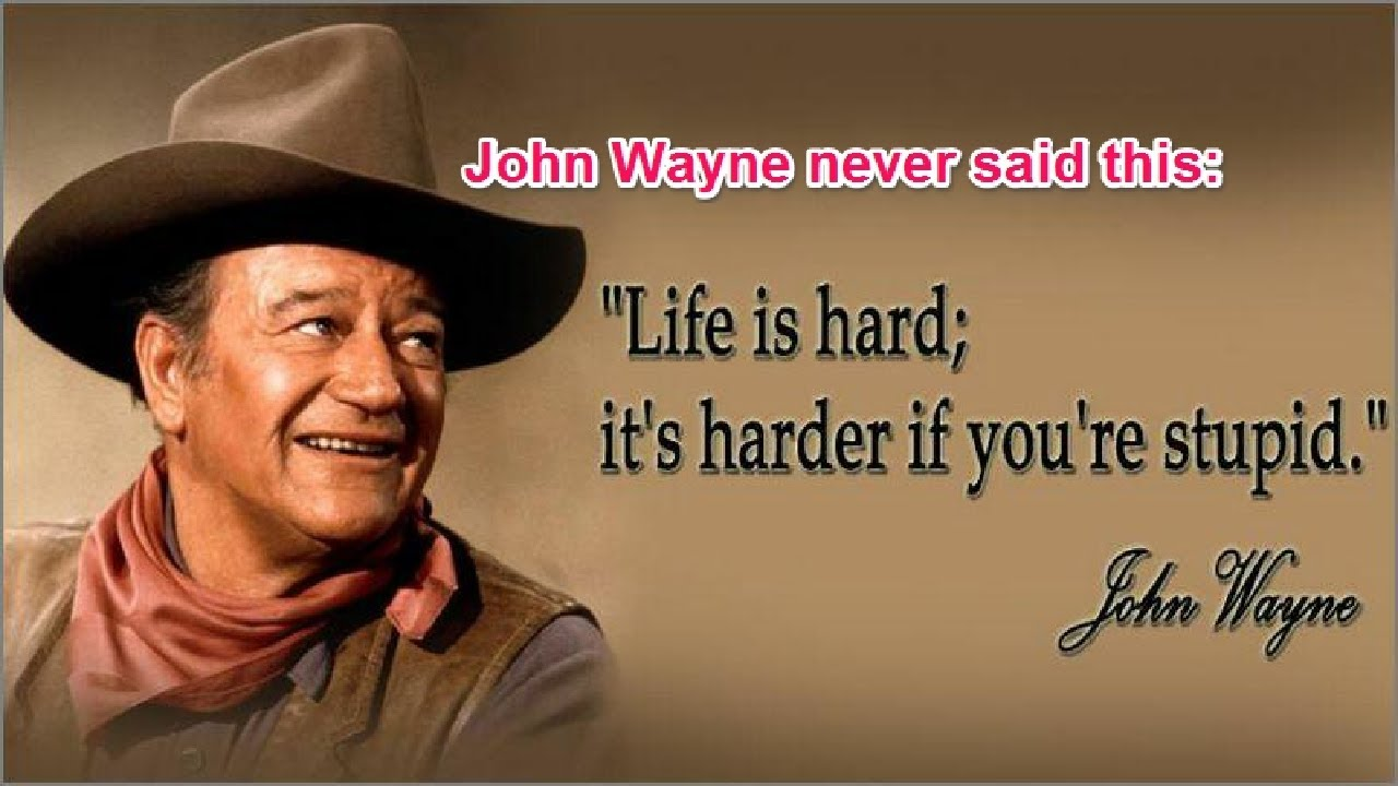 John Wayne Quote Life Is Hard Life Is Hard It's Even Harder When You're Stupid'  Youtube
