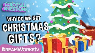 Why Do We Give Gifts On Christmas? | COLOSSAL QUESTIONS
