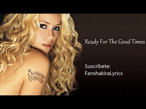 06 Shakira - Ready For The Good Times [Lyrics]