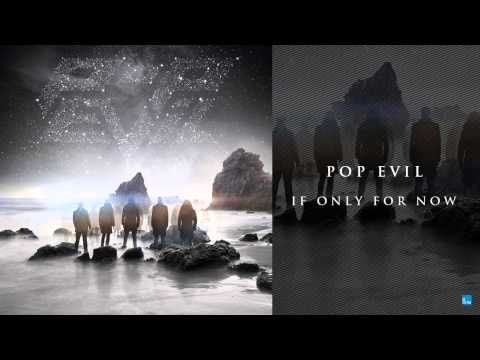 Pop Evil - If Only For Now - UP (Out Now)