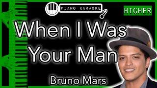 When I Was Your Man (HIGHER +3) - Bruno Mars - Piano Karaoke Instrumental