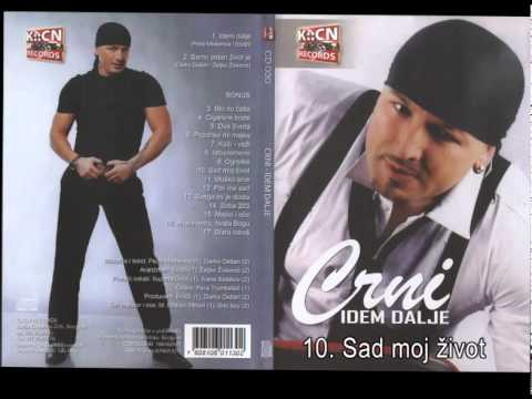 Download Crni - Sad moj zivot - (Audio 2011)