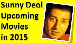Sunny Deol Upcoming Movies 2015