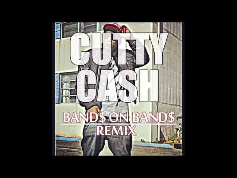 Cutty Cash - Bands On Bands Remix