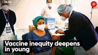 Vaccine inequity deepens in young