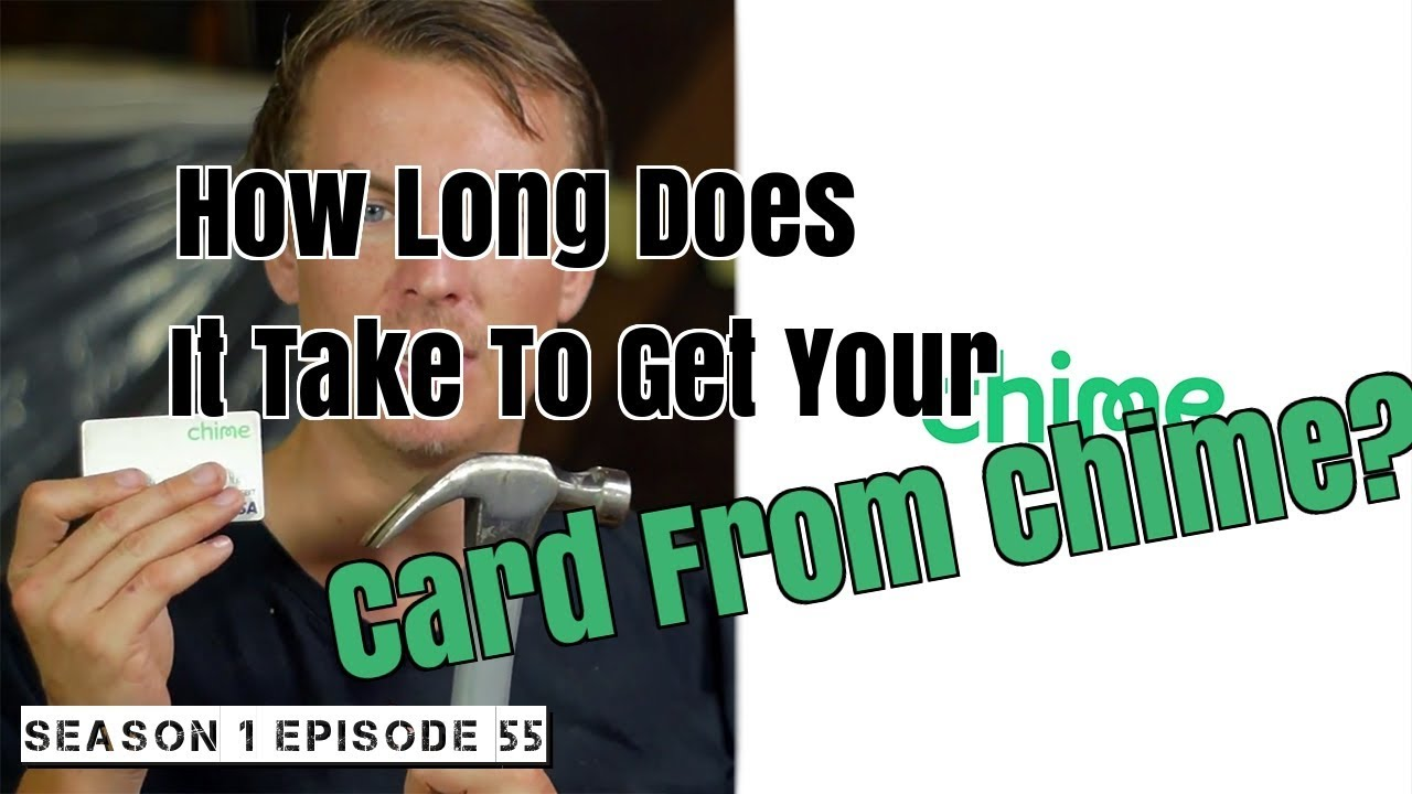 How Long Does It Take To Get Your Card From Chime? | Season 1 Episode 55