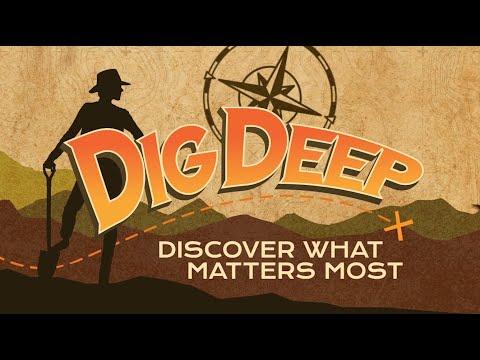 Dig Deep Part 2 (August 7) / LB Kids (K-4)