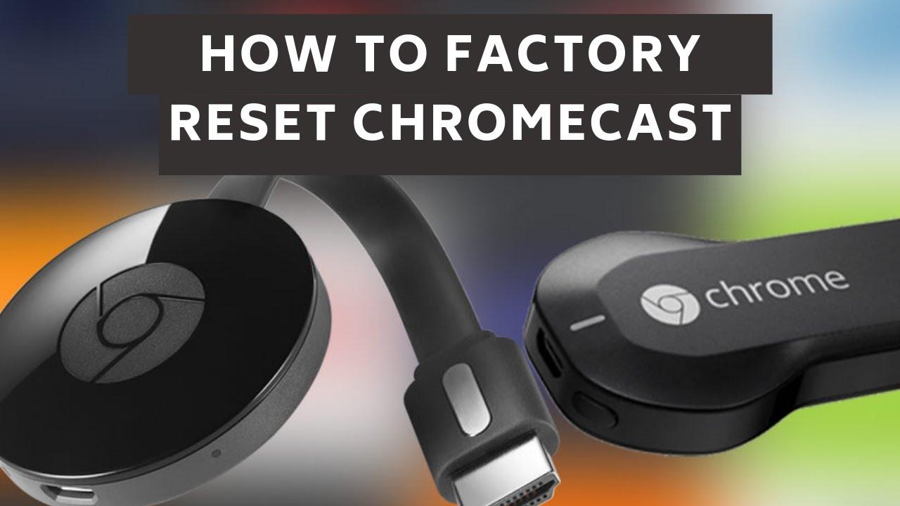 How to do factory reset on chromecast