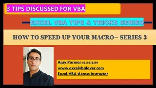 How to Speed up Macro -3 VBA Tips for you