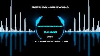 Nang Pune Da Bukhar - Darshan Lakhewala | DJ Hans remix |  HD