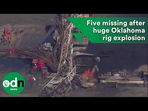Five missing after huge Oklahoma rig explosion