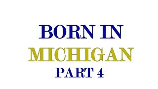 Born In Michigan Part 4 - 10 Famous-Notable People