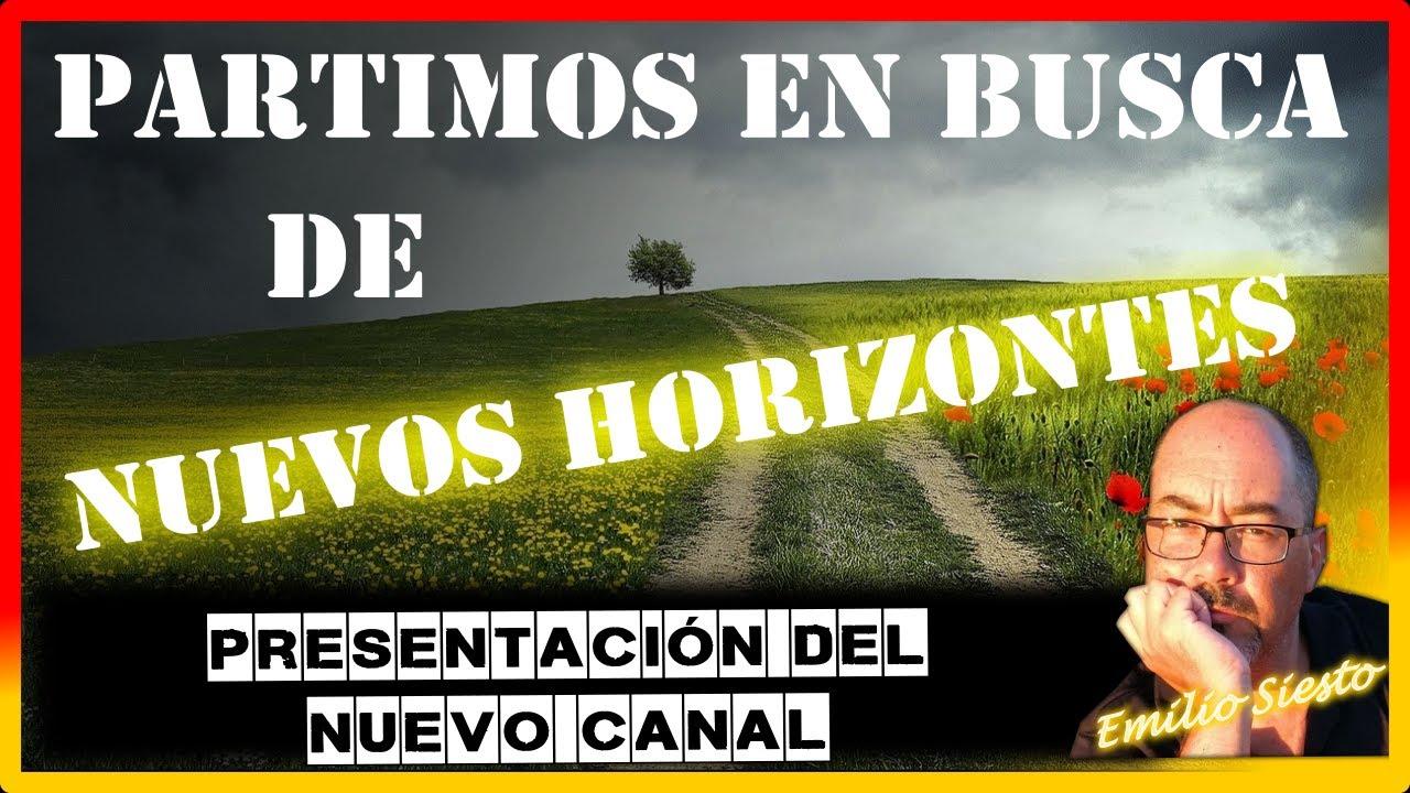 Presentación Canal Nuevos Horizontes de Emilio Siesto