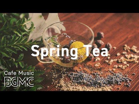 Spring Tea: Smooth Jazz & Bossa Nova for Laid Back Afternoon