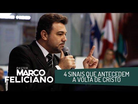 4 SINAIS QUE ANTECEDEM A VOLTA DE CRISTO, PASTOR MARCO FELICIANO