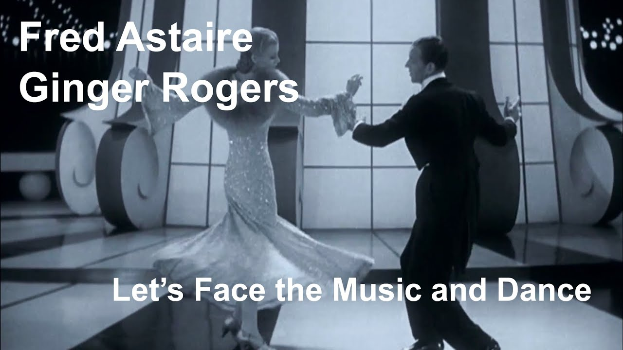 Fred Astaire Ginger Rogers Let S Face The Music And Dance Follow The Fleet 1936 Restored Youtube