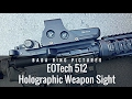 The EOtech 512.A65 HWS Real Deal Review