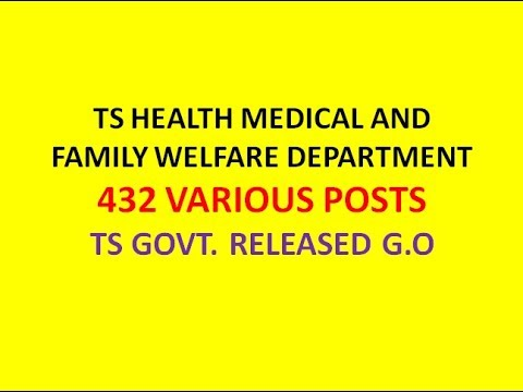 TS HEALTH MEDICAL AND FAMILY WELFARE DEPARTMENT | 432 VARIOUS POSTS | TS GOVT. RELEASED G.O |