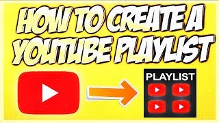 How To Create & Make a Playlist for Your YouTube Channel (2020)